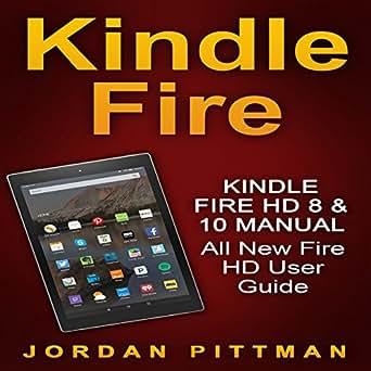 kindle fire hd 8   10 manual all new fire hd user guide  h u00f6rbuch download  amazon de jordan kindle fire user manual kindle fire user manual online