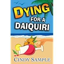 Dying for a Daiquiri (Laurel McKay Mysteries Book 3)