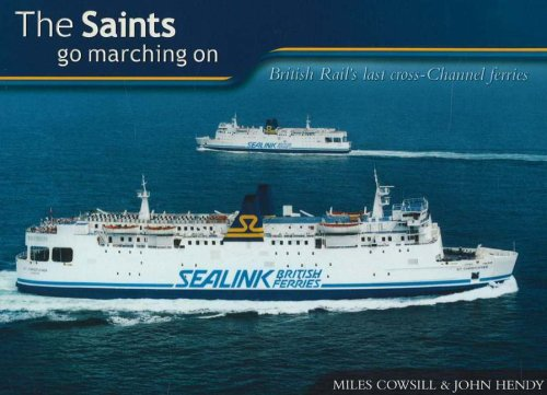 the-saints-go-marching-on-british-rails-last-cross-channel-ferries