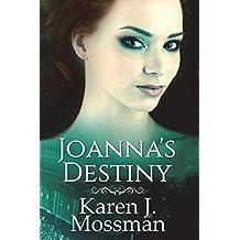 Joanna's Destiny: Volume 3 (The Decade Series)