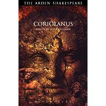 Coriolanus: Third Series (Arden Shakespeare)