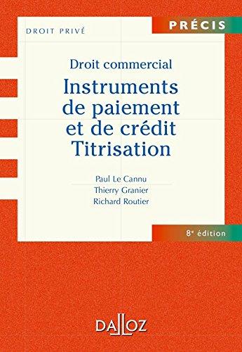 Droit commercial. Instruments de paiement et de crédit. Titrisation - 8e éd.: Précis