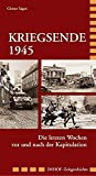 Image de Kriegsende 1945: Die dramatischen Wochen vor und nach der Kapitulation (Imhof-Zeitgeschich