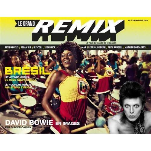 Le grand remix, N° 1, Printemps 2013 : David Bowie en images