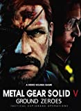 Official: Metal Gear Solid V Ground Zeroes - Complete Guide/Cheats/Hack - Collector's Edition (English Edition)