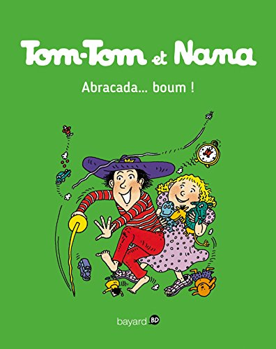 Tom-Tom et Nana, Tome 16: Abracada...boum ! par Catherine Viansson Ponte