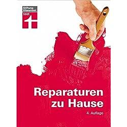 Reparaturen zu Hause: Das Buch für den Werkzeugkasten