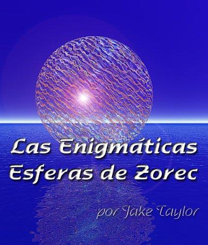 Las Enigmáticas Esferas de Zorec por Jake Taylor