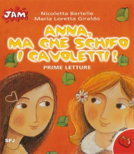 Anna, ma che schifo i cavoletti! (Jam. Le mele rosse) di Giraldo, M. Loretta (2002) Tapa blanda