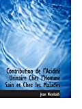 Contribution de l'Acidité Urinaire Chez l'Homme Sain et Chez les Malades