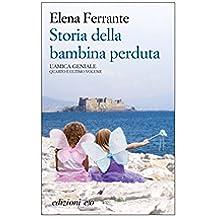 Storia della bambina perduta (L'amica geniale Vol. 4) (Italian Edition)