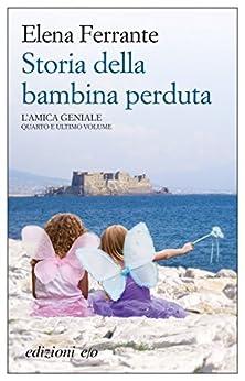 Storia della bambina perduta (L'amica geniale) di [Ferrante, Elena]