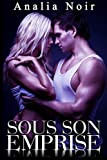 sous son emprise tome 2 roman ?rotique alpha male premi?re fois