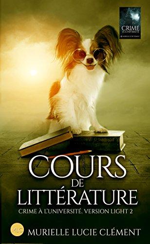 Cours de littérature: Crime à l'université * Version light 2 par Murielle Lucie Clément