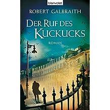 Der Ruf des Kuckucks: Roman by Robert Galbraith (2013-11-30)