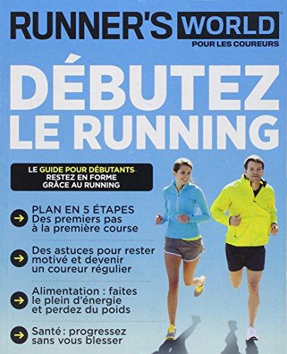 RUNNERS WORLD POUR LES COUREURS: Débuter le running par 2B2M