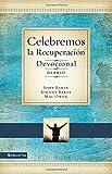 Celebremos la Recuperaci? - Devocional diario: 366 Devocionales (Celebrate Recovery) (Spanish Edition) by John Baker (2015-07-14)