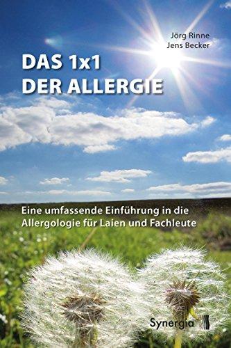 Das 1x1 der Allergie: Eine umfassende Einführung in die Allergologie für Laien und Fachleute