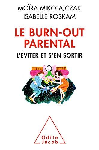 Le Burn-out parental: L'éviter et s'en sortir