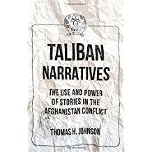 Taliban Narratives: The Use and Power of Stories in the Afghanistan Conflict