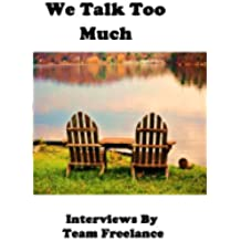 We Talk Too Much (English Edition)