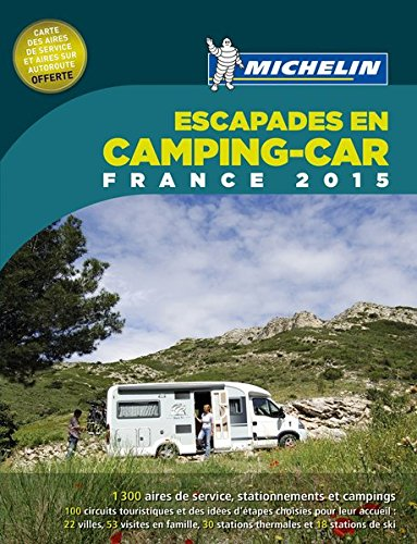 Michelin Escapades en Camping-Car France 2015 (MICHELIN Campingführer)