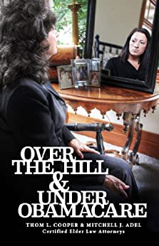Over the Hill & Under Obamacare (English Edition) de [Cooper, Thom, Adel, Mitchell]