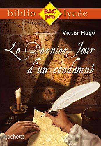 Biblio BAC Pro - Le Dernier Jour d'un condamné de Victor Hugo par Victor Hugo