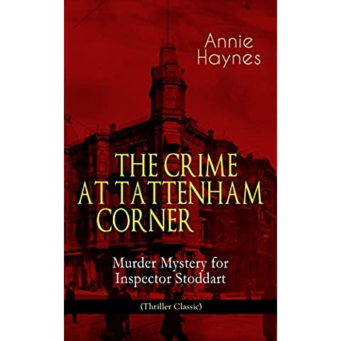 THE CRIME AT TATTENHAM CORNER – Murder Mystery for Inspector Stoddart (Thriller Classic): From the Renowned Author of The Bungalow Mystery, The Blue Diamond, ... Killed Charmian Karslake? (English
