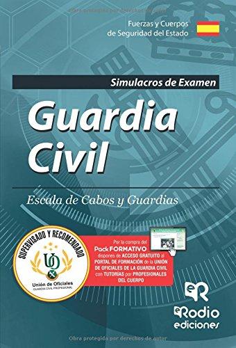 Guardia Civil. Escala de Cabos y Guardias. Simulacros de examen. Edición 2017