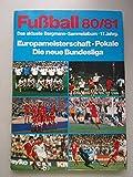 Fußball 80/81 aktuelle Bergmann-Sammelalbum 17. Jahrg. Europameisterschaft
