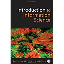 Introduction to Information Science (Foundations of the Information Sciences)
