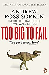 Too Big to Fail: Inside the Battle to Save Wall Street by Andrew Ross Sorkin (2010-07-01)