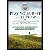 Play Your Best Golf Now: Discover VISION54's 8 Essential Playing Skills by Marriott, Lynn, Nilsson, Pia (2011) Hardcover