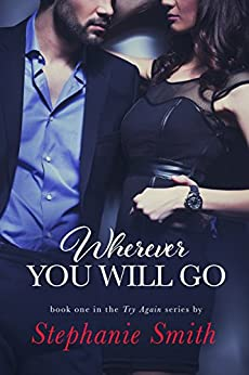 Wherever You Will Go (Try Again Book 1) by [Smith, Stephanie]