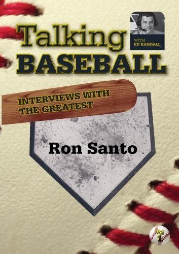 Talking Baseball with Ed Randall - Chicago Cubs - Ron Santo Vol.1 by Russell Best -
