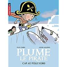 Plume le pirate, Tome 8 : Cap sur le pôle Nord