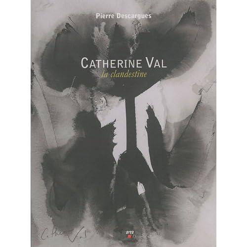 Catherine Val : La clandestine