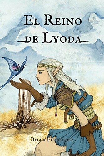 El Reino de Lyoda por Becca Fernández
