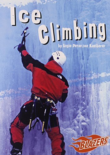 Ice Climbing (To the Extreme) por Angie Peterson Kaelberer