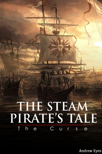 The Steam Pirate's Tale: The Curse (English Edition) Adult Pirate Booty