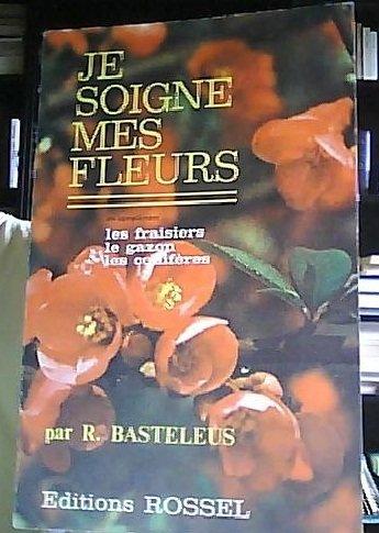 Je soigne mes plantes d'intérieur tome 1 : les plantes à fleurs par Basteleus R.