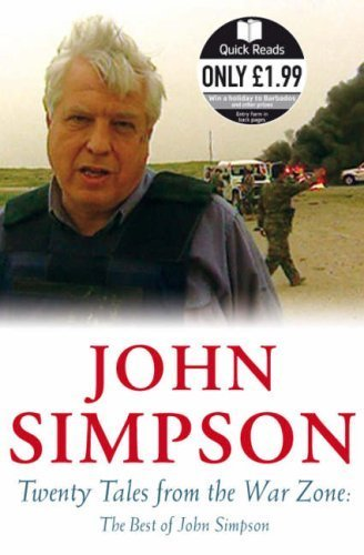 Twenty Tales from the War Zone: The Best of John Simpson (Quick Reads) by John Simpson (2007-03-01)