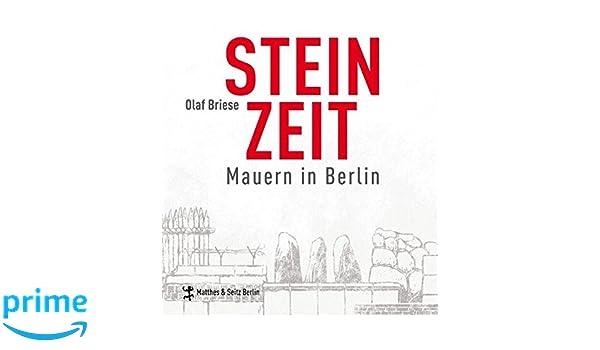 Steinzeit: Mauern in Berlin: Amazon.de: Olaf Briese, Falk Nordmann ...