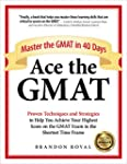 Ace the GMAT: Master the GMAT in 40 D...
