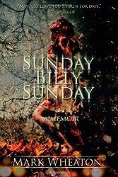 Sunday Billy Sunday: A Memoir by Mark Wheaton (2012-06-06)