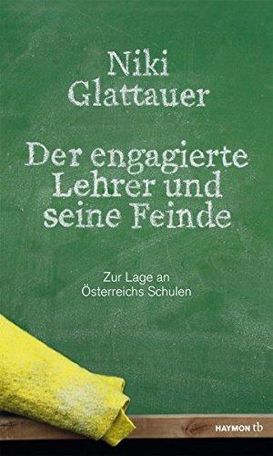 Der engagierte Lehrer und seine Feinde. Zur Lage an Österreichs Schulen (HAYMON...