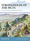 Strongholds of the Picts: The fortifications of Dark Age Scotland (Fortress, Band 92)