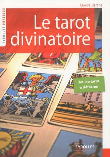 Le tarot divinatoire par Claude Darche