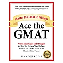 Ace the GMAT: Master the GMAT in 40 Days (English Edition)